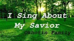 Я пою о моём Спасителе (I Sing About My Savior)